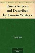 Russia As Seen and Described by Famous Writers (English Edition)