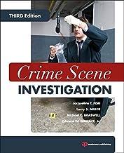 Crime Scene Investigation, Third Edition