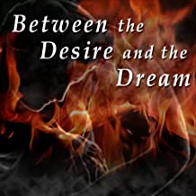 Between the Desire and the Dream: Selected Poems by T. S. Eliot