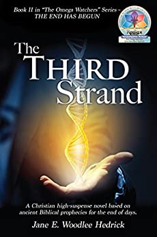 """[Jane E. Woodlee Hedrick]のThe Third Strand: Book II in """"The Omega Watchers"""" Series - The End has Begun (English Edition)"""
