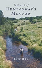 In Search of Hemingway's Meadow: A Return to the Big Two-Hearted River