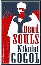 Dead Souls (Alma Classics Evergreens)