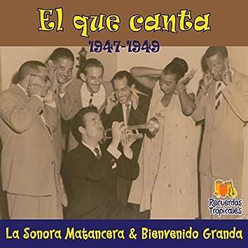El que canta (1947 - 1949)