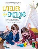 L'atelier des émotions - 35 activités créatives pour aider mon enfant à exprimer ce qu'il ressent de Mathilde Chevalier-Pruvo