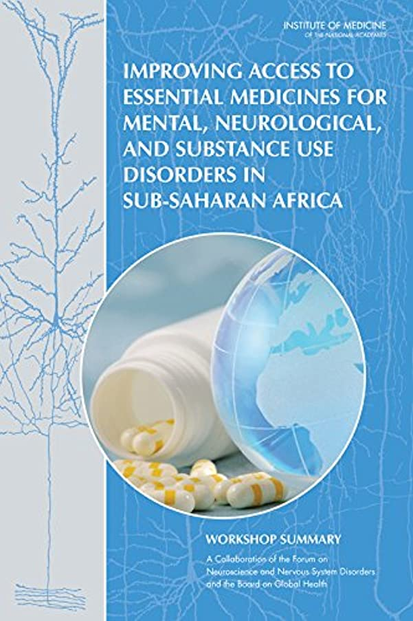 Improving Access to Essential Medicines for Mental, Neurological, and Substance Use Disorders in Sub-Saharan Africa: Workshop Summary