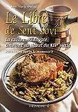 Le Libre de Sent Sovi: La cuisine médiévale catalane au début du XIVe siècle - Recettes d'après le m...