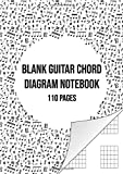 Blank Guitar Chord Diagram Notebook: Blank Chord Book | 110 Pages