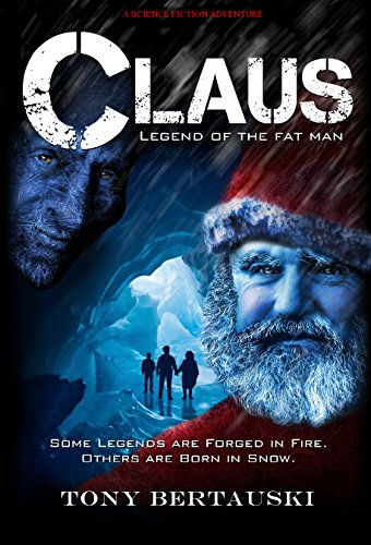 Claus : Legend of the Fat Man (A Science Fiction Holiday Adventure) (Claus Series Book 1)