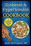 Diabetes & Hypertension Cookbook: 45 Recipes for Low Carb / Low Salt Diet