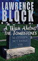 A Walk Among the Tombstones (Matthew Scudder Mysteries)