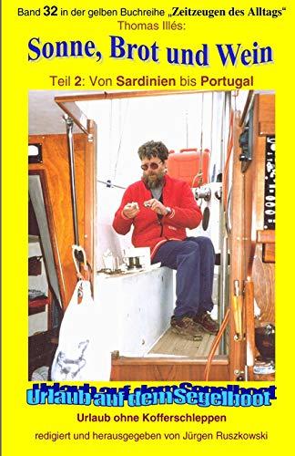 Sonne, Brot und Wein -Teil 2 - Langzeitsegler von Sardinien bis Portugal: Band 32 in der gelben maritimen Buchreihe bei Juergen Ruszkowski (gelbe maritime Buchreihe, Band 79)