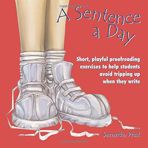 Compare Textbook Prices for A Sentence a Day: Short, Playful Proofreading Exercises to Help Students Avoid Tripping Up When They Write  ISBN 9781877673733 by Prust, Samantha