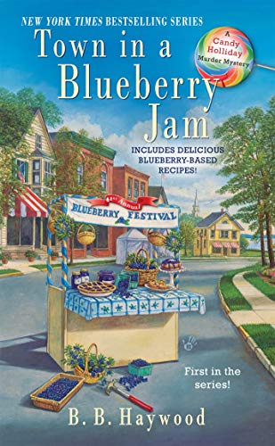 Town in a Blueberry Jam: A Candy Holliday Murder Mystery