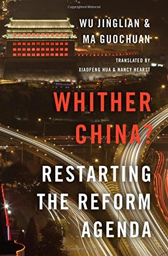 Whither China?: Restarting the Reform Agenda by Wu Jinglian (2016-05-02)