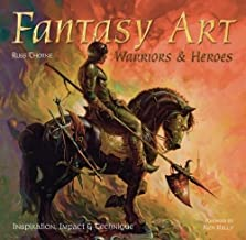 Fantasy Art: Warriors and Heroes (Inspirations & Techniques)