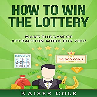 How to Win the Lottery     Make the Law of Attraction Work for You              By:                                                                                                                                 Kaiser Cole                               Narrated by:                                                                                                                                 Mark Rossman                      Length: 2 hrs and 24 mins     Not rated yet     Overall 0.0