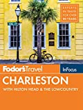 Fodor's In Focus Charleston: with Hilton Head & the Lowcountry (Travel Guide)