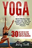 Yoga: 30-Day Step-By-Step Guide Of Yoga For Complete Beginners (At Home Essentials Yoga Workout Book...