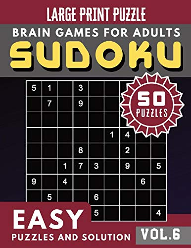 SUDOKU Easy Large Print: SUDOKU Easy Puzzle and Brain Games for Adults & Seniors (Sudoku Brain Games Puzzles Book Large Print Vol.6)
