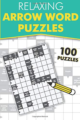Relaxing Arrow Words: ...Featuring 100 arrowword puzzles
