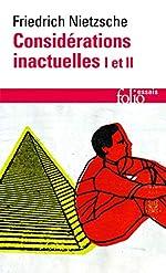 Considérations inactuelles I et II de Friedrich Nietzsche