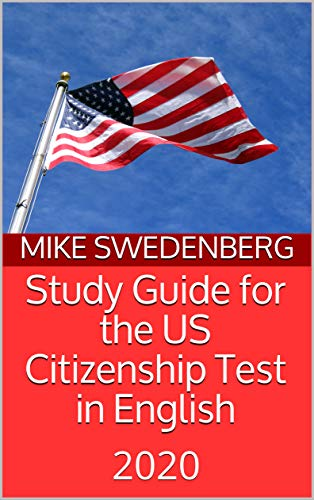 Study Guide for the US Citizenship Test in English: 2020 (Study Guides for the US Citizenship Test Book 3)