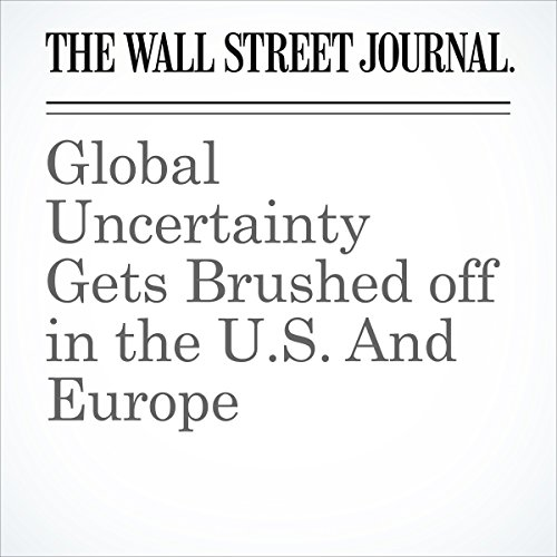 Global Uncertainty Gets Brushed off in the U.S. And Europe copertina