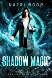 Shadow Magic (Darkling Mage Book 1)