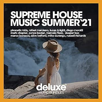Supreme House Music (Summer '21)