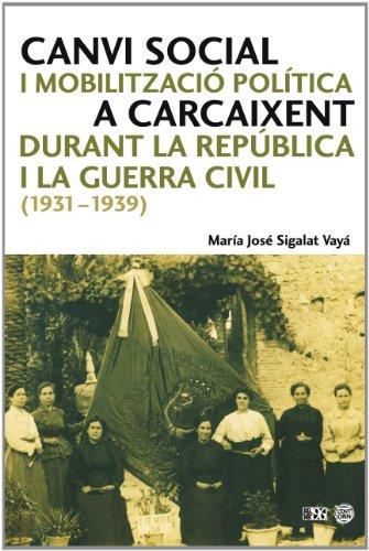 Canvi Social I Mobilització Política a Carcaixent Durant La República I La Guerra Civil (1931-1939) (L'entorn)