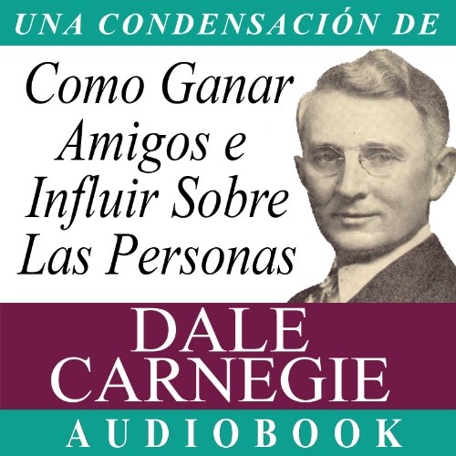 Como Ganar Amigos E Influir Sobre Las Personas [How to Win Friends and Influence People] audiobook cover art