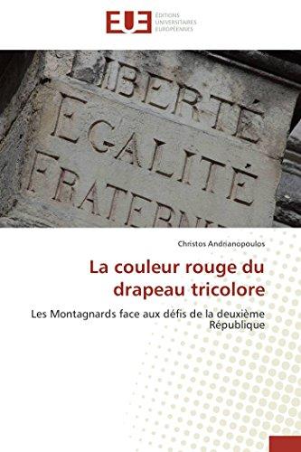 La couleur rouge du drapeau tricolore: Les Montagnards face aux défis de la deuxième République (OMN.UNIV.EUROP.)