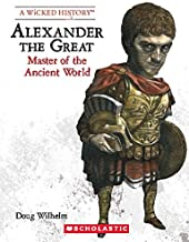 Alexander the Great (Revised Edition) (Wicked History (Hardcover)) by Doug Wilhelm (2015-09-05)