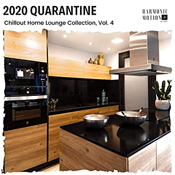 2020 Quarantine - Chillout Home Lounge Collection, Vol. 4