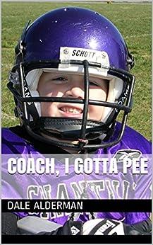 Coach, I Gotta Pee by [Dale Alderman]