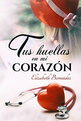 Tus huellas en mi corazón de Elizabeth Bermúdez