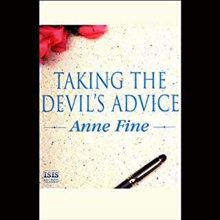 Taking The Devil's Advice                   By:                                                                                                                                 Anne Fine                               Narrated by:                                                                                                                                 Cornelius Garrett                      Length: 6 hrs and 6 mins     2 ratings     Overall 2.0