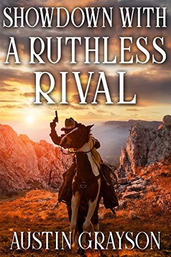 Showdown with a Ruthless Rival: A Historical Western Adventure Book (English Edition)