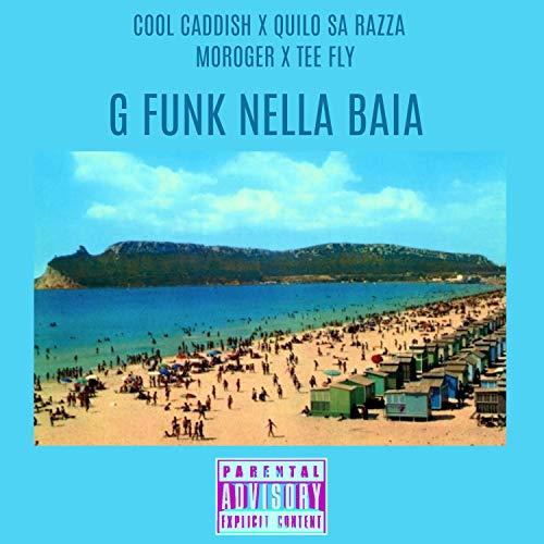 G funk nella baia (feat. Quilo Sa Razza, Moroger & Tee fly) [Explicit]
