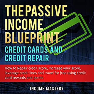 The Passive Income Blueprint Credit Cards and Credit Repair cover art
