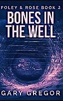 Bones In The Well