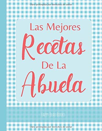 Las Mejores Recetas De La Abuela: Cuaderno con plantillas para apuntar todas las recetas familiares