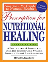 Prescription for Nutritional Healing, 4th Edition