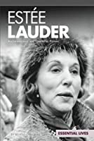 Estée Lauder: Businesswoman and Cosmetics Pioneer (Essential Lives)