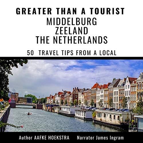 Greater than a Tourist - Middelburg Zeeland, the Netherlands cover art