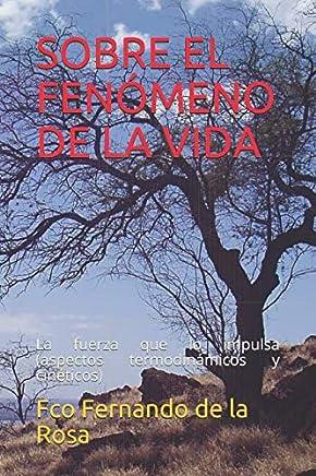 Amazon.com: SOBRE EL FENÓMENO DE LA VIDA: La fuerza que lo ...