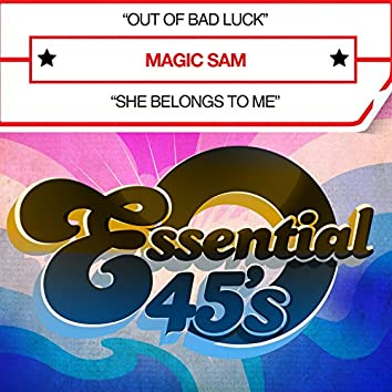 Out of Bad Luck / She Belongs to Me (Digital 45)