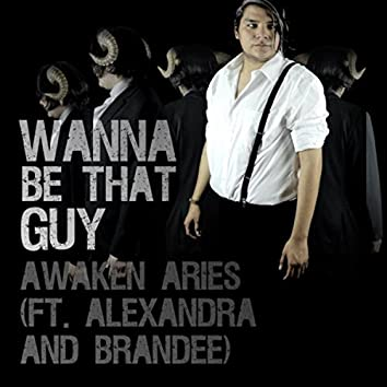 Wanna Be That Guy (feat. Alexandra & Brandee)
