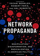 Download Network Propaganda: Manipulation, Disinformation, and Radicalization in American Politics PDF