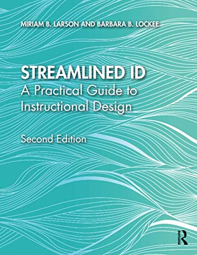 Streamlined ID: A Practical Guide to Instructional Design